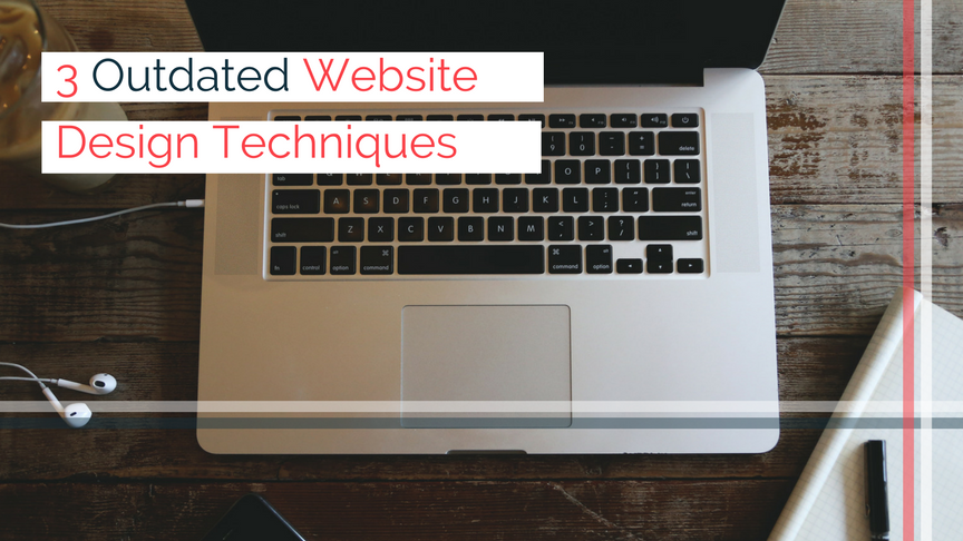 3 outdated website design techniques