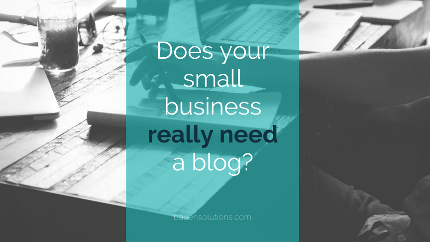 Does your small business need a blog?