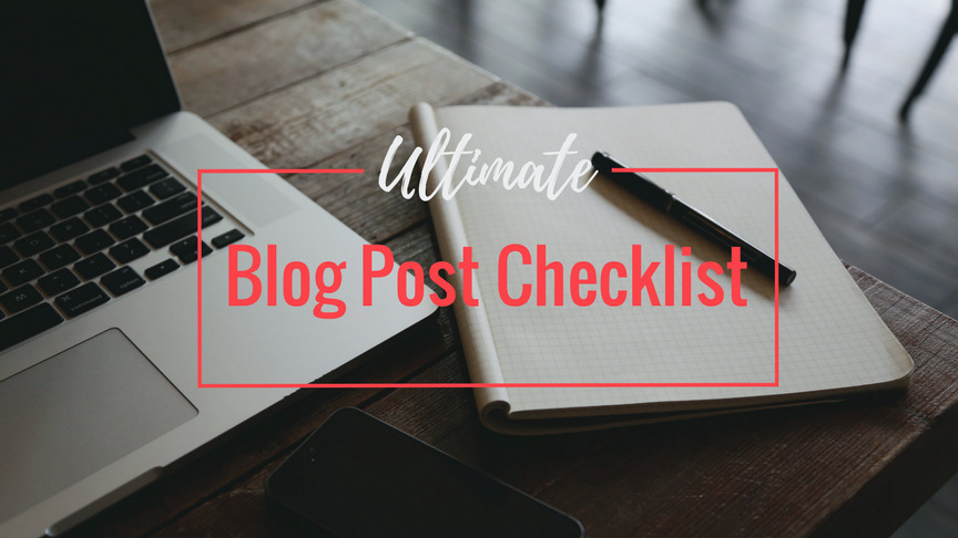 Ultimate Blog Post Checklist