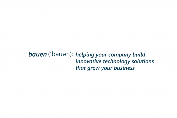 bauen: helping your company build innovative technology solutions that grow your business