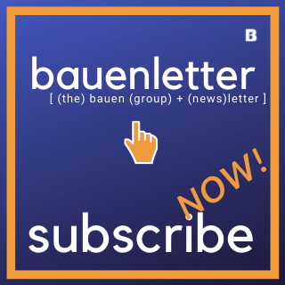 Sign up to the bauenletter, our newsletter
